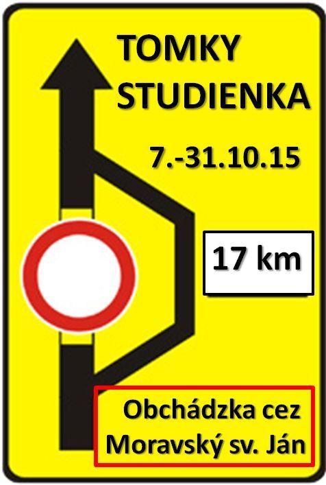 od 07.10. do 31.10.2015 obchádzka cez Moravský sv. Ján.